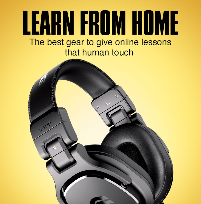 Learn from home. The best gear to give online lessons that human touch.