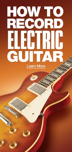 How to record electric guitar. Learn More.
