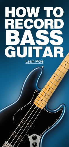 How to record bass guitar. Learn More.