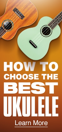 How to Choose the Best Ukulele. Learn More.