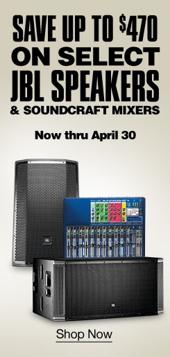 Save Up To 470 dollars on select JBL speakers and soundcraft mixers. Now thru April 30