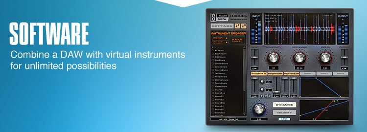 Software. Combine a DAW with virtual instruments for unlimited possibilities.