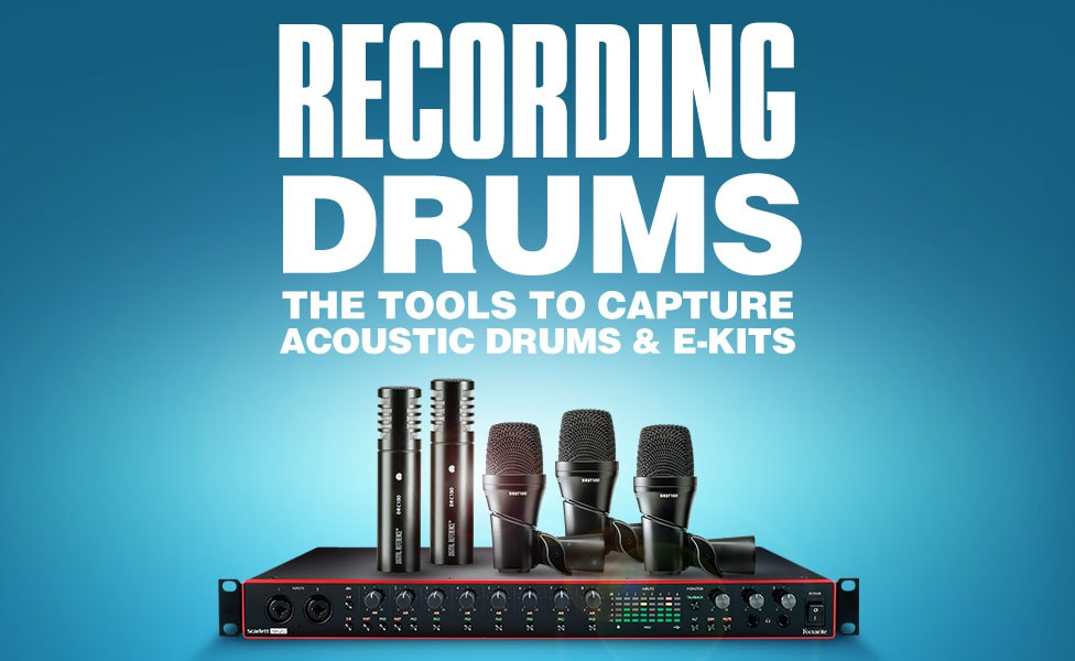 Recording Drums. The tools to capture acoustic drums and e kits.