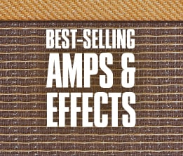 Best Selling Amps & Effects