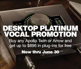 Desktop Platinum Vocal Promotion Buy any Appollo Twin or Arrow and get up to $896 in plug-ins for free Now thru June 30
