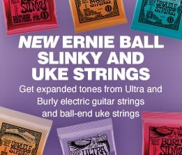 NEW ERNIE BALL SLINKY AND UKE STRINGS Get expanded tones from ultra and burly electric guitar strings and ball-end uke strings