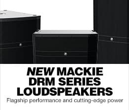 Mackie DRM Series Loudspeakers. Flagship performance and cutting-edge power