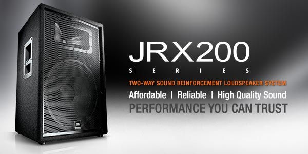 The JBL JRX 200 Series two way sound reinforcement loudspeaker system. affordable, reliable, high quality sound with performance you can trust