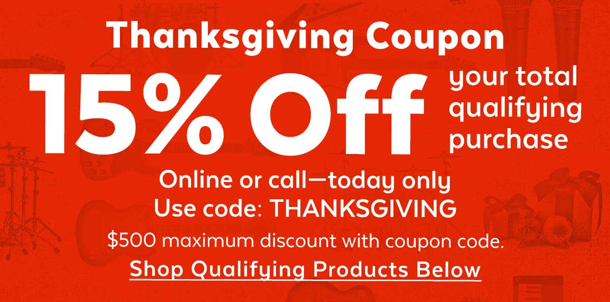 Thanksgiving Coupon, 15% Off your total qualifying purchase online or call - today only.