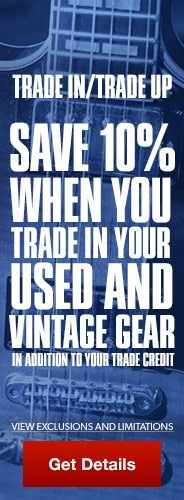 Save ten percent when you trade in your used and vintage gear. Click for details.