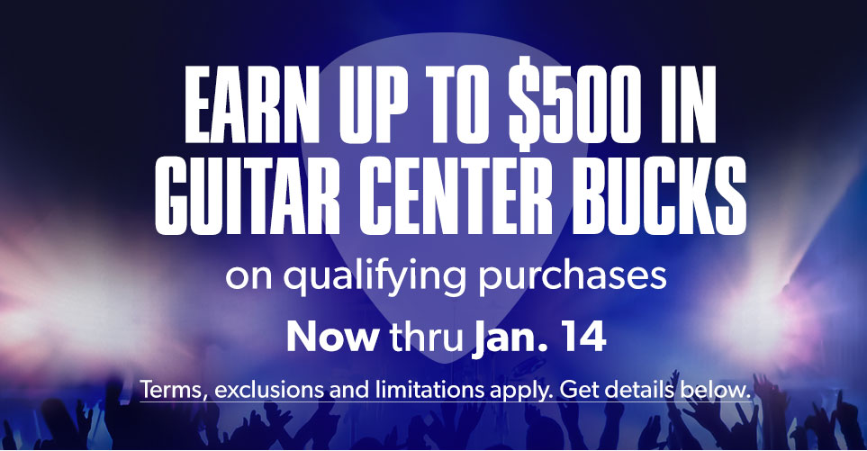 Earn Up To 500 In Guitar Center Bucks On Qualifying Purchases