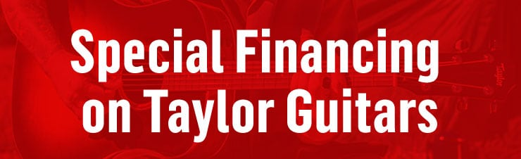 Special Financing on Taylor Guitars