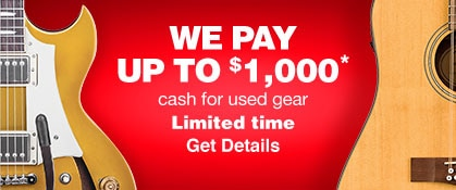 We pay up to one thousand dollars cash for used gear. Limited time. Get Details.