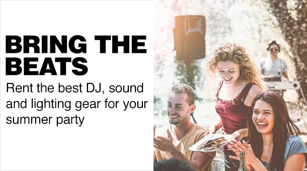 Bring the beats. Rent the best D.J., sound and lighting gear for your summer party.