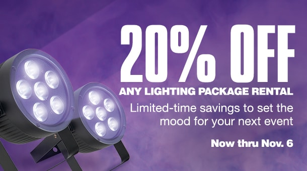20 percent off any lighting package rental. Limited-time savings to set the mood for your next event. Now thru November 6.