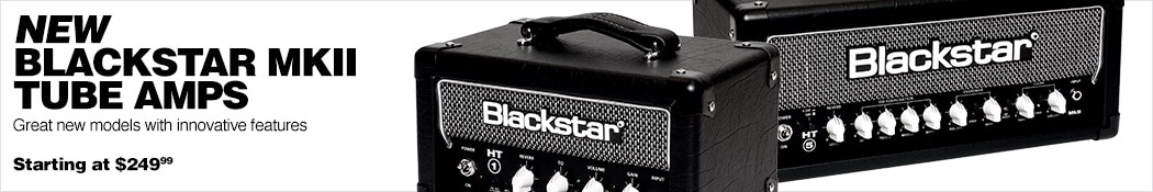 New Blackstar MKII Tube Amps. Great new models with innovative features. Starting at $249.99.