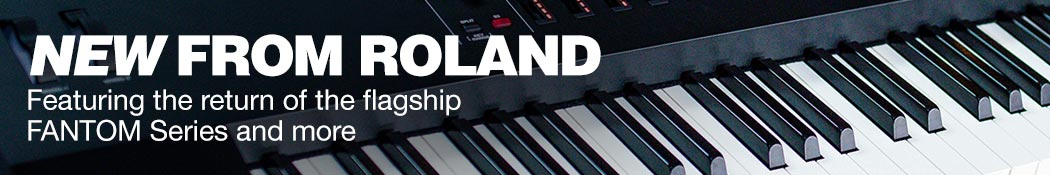 New from Roland. Featuring the return of the flagship FANTOM Series and more.