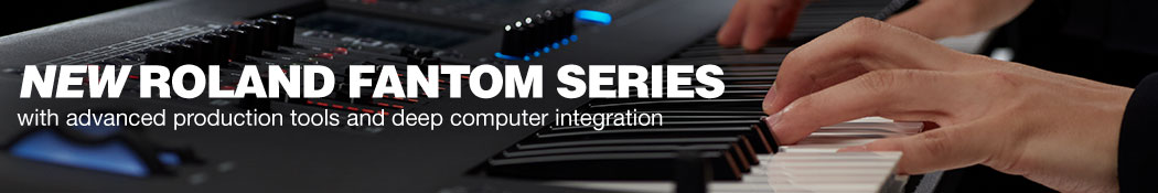 New Roland FANTOM Series with advanced production tools and deep computer integration.