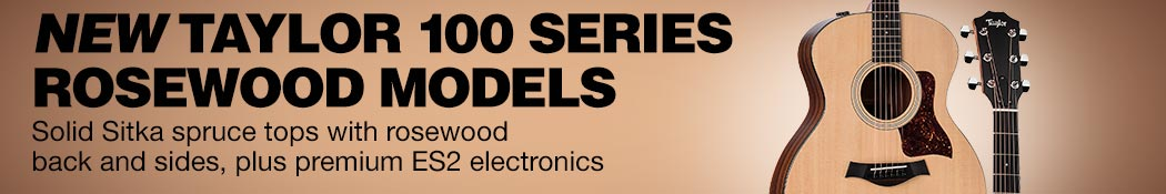 New Taylor 100 Series Rosewood Models. Solid Sitka spruce tops with rosewood back and sides, plus premium ES2 electronics.