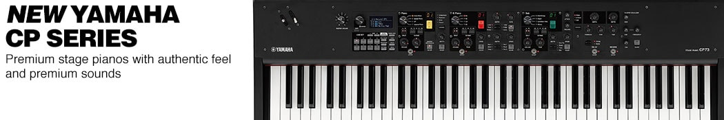 New Yamaha CP Series. Premium stage pianos with authentic feel and premium sounds