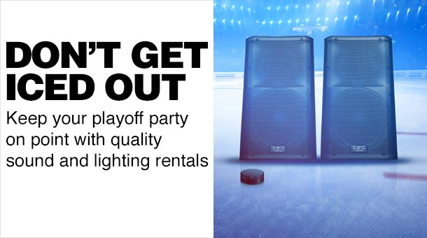 Don't get iced out. Keep your playoff party on point with quality sound and lighting rentals.