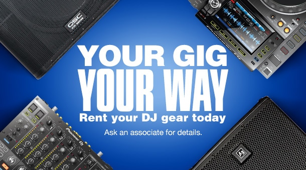 Your gig your way Rent your D.J. gear today ask an associate for details.