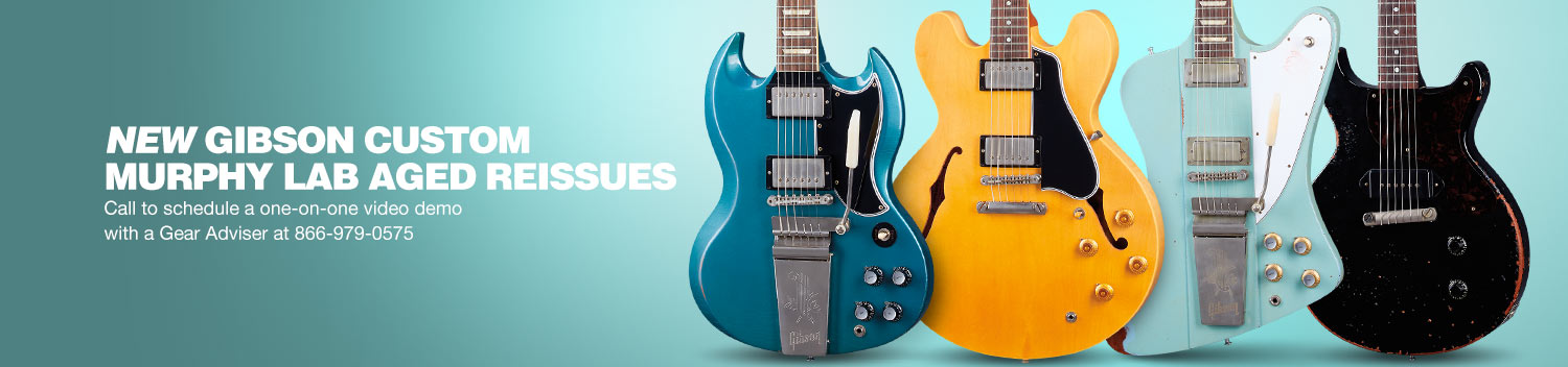 New Gibson Custom Murphy Lab Aged reissues. Call the schedule a one-on-one video demo with a Gear Adviser at 866-979-0575.