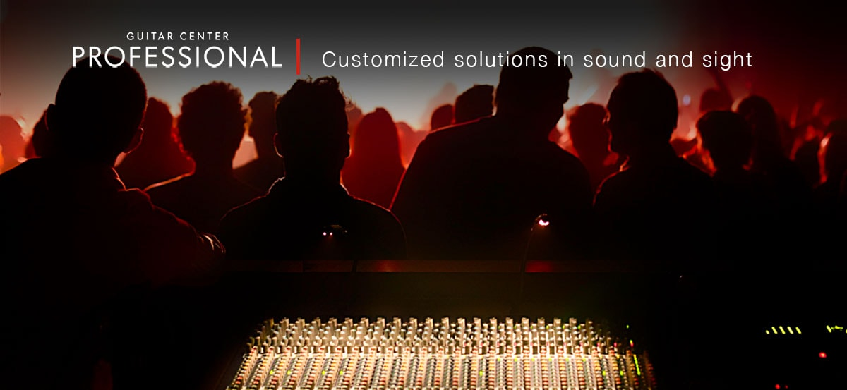 Guitar Center Professional. Customized excellence in sound and sight.