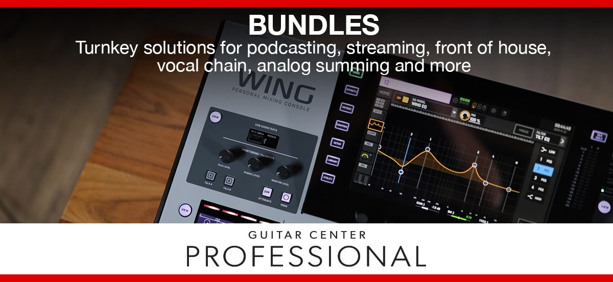 Bundles. Turnkey solutions for podcasting, streaming, front of house, vocal chain, analog summing and more. Guitar Center Pro.